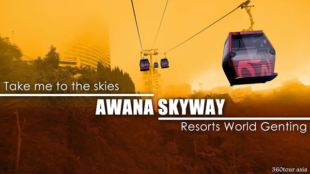 Awana SkyWay (Gondola Lift) at Genting Highlands